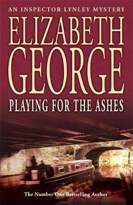 Playing for the Ashes (Inspector Lynley #7) by Elizabeth George image