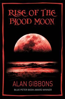 Rise of the Blood Moon by Alan Gibbons image