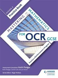 Mastering Mathematics OCR GCSE Practice Book: Higher 2 by Keith Pledger