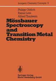 Moessbauer Spectroscopy and Transition Metal Chemistry by Philipp Gutlich