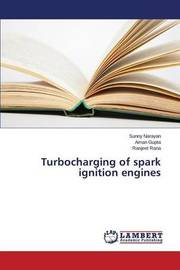 Turbocharging of Spark Ignition Engines by Narayan Sunny