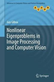 Nonlinear Eigenproblems in Image Processing and Computer Vision by Guy Gilboa