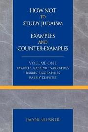 How Not to Study Judaism, Examples and Counter-Examples by Jacob Neusner