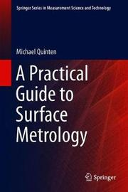 A Practical Guide to Surface Metrology by Michael Quinten
