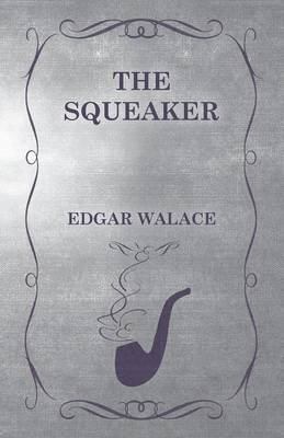 The Squeaker by Edgar Wallace