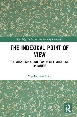 The Indexical Point of View by Vojislav Bozickovic