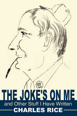 The Joke's on Me and Other Stuff I Have Written by Charles Rice (University of Technology, Sydney, Australia) image