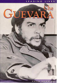 Leading Lives: Che Guevara by David Downing image