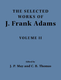 The The Selected Works of J. Frank Adams: Volume 2 by J.Frank Adams