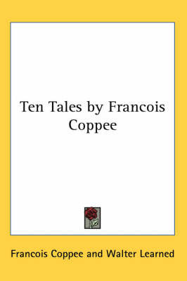 Ten Tales by Francois Coppee by Francois Coppee image