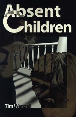 Absent Children by Tim Wenzell