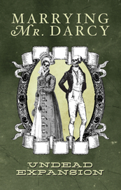 Marrying Mr Darcy: Undead Expansion