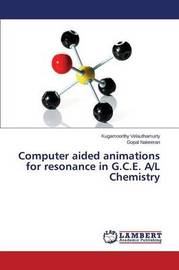 Computer Aided Animations for Resonance in G.C.E. A/L Chemistry by Velauthamurty Kugamoorthy