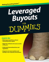 Leveraged Buyouts for Dummies? by Consumer Dummies