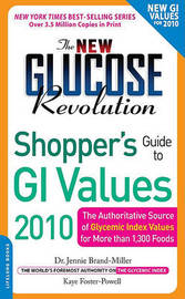 The New Glucose Revolution Shopper's Guide to GI Values 2010: The Authoritative Source of Glycemic Index Values for More Than 1000 Foods by Dr. Jennie Brand-Miller, M.D. image