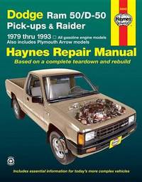 Dodge Ram 50/D50 Pick-Up & Raider And Plymouth Arrow Pick-Up (79 - 93) by Robert Maddox