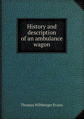 History and Description of an Ambulance Wagon by Thomas Wiltberger Evans