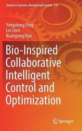 Bio-Inspired Collaborative Intelligent Control and Optimization by Yongsheng Ding