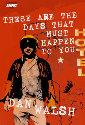 These Are the Days that Must Happen to You by Dan Walsh