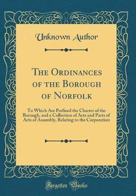 The Ordinances of the Borough of Norfolk by Unknown Author image