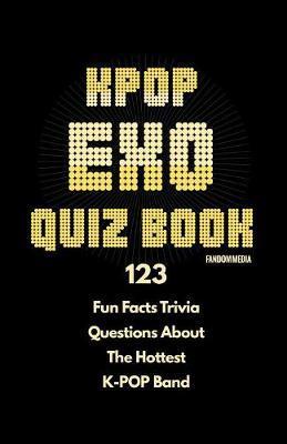 Kpop Exo Quiz Book by Fandom Media
