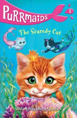 Purrmaids 1: The Scaredy Cat by Sudipta Bardhan-Quallen