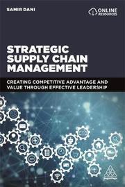 Strategic Supply Chain Management by Samir Dani