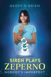 Siren Plays Zeperno by Geoff O'Brien