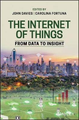 The Internet of Things: From Data to Insight by Carolina Fortuna