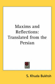 Maxims and Reflections: Translated from the Persian by S.Khuda Bukhsh image