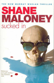 Sucked in by Shane Maloney
