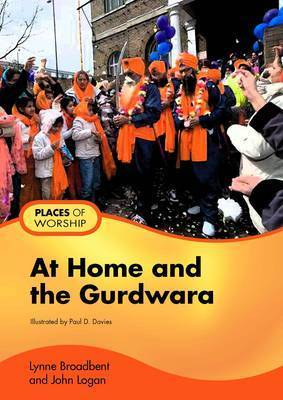 At Home and the Gurdwara by Lynne Broadbent