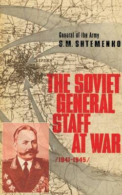 The Soviet General Staff at War: 1941-1945 by S.M. Shtemenko image