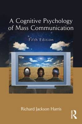 A Cognitive Psychology of Mass Communication by Richard Jackson Harris image