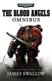 Blood Angels: The Omnibus by James Swallow