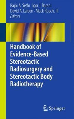 Handbook of Evidence-Based Stereotactic Radiosurgery and Stereotactic Body Radiotherapy image