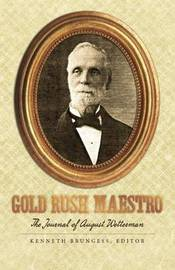 Gold Rush Maestro by August Wetterman