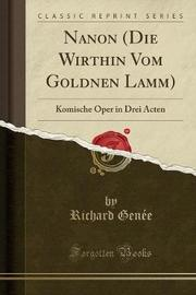 Nanon (Die Wirthin Vom Goldnen Lamm) by Richard Genee image