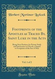 Footprints of the Apostles as Traced By, Saint Luke in the Acts, Vol. 1 of 2 by Herbert Mortimer Luckock image