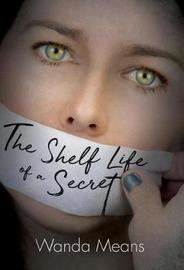 The Shelf Life of a Secret by Wanda Means image