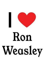 I Love Ron Weasley by Perfect Papers