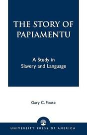 The Story of Papiamentu by Gary C. Fouse