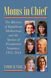 Moms in Chief by Tammy R. Vigil