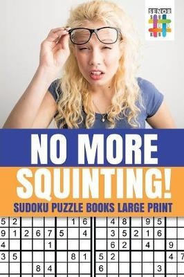 No More Squinting! Sudoku Puzzle Books Large Print by Senor Sudoku