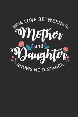 A Love Between Mother And Daughter Knows No Distance by Mother Publishing
