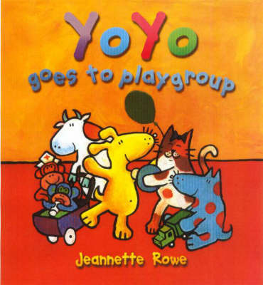 Yo Yo Goes to Playgroup by Jeanette Rowe image