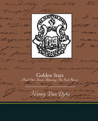 Golden Stars and Other Verses Following the Red Flower by Henry Van Dyke image