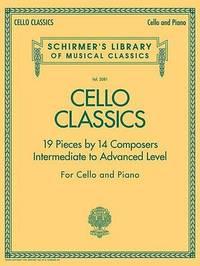 Cello Classics - Intermediate To Advanced Level by Hal Leonard Publishing Corporation image