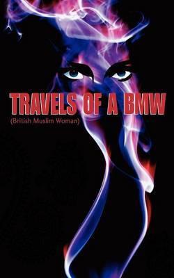 Travels of a BMW (British Muslim Woman) by Geoffrey Jones image