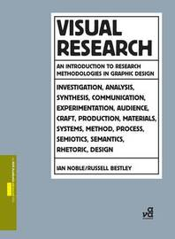 Visual Research: An Introduction to Research Methodologies in Graphic Design by Ian Noble image